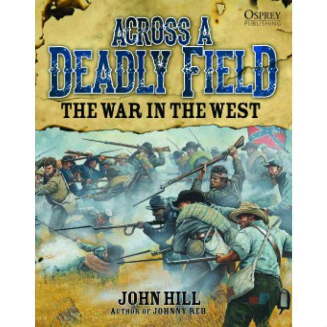 Across A Deadly Field The War in the West