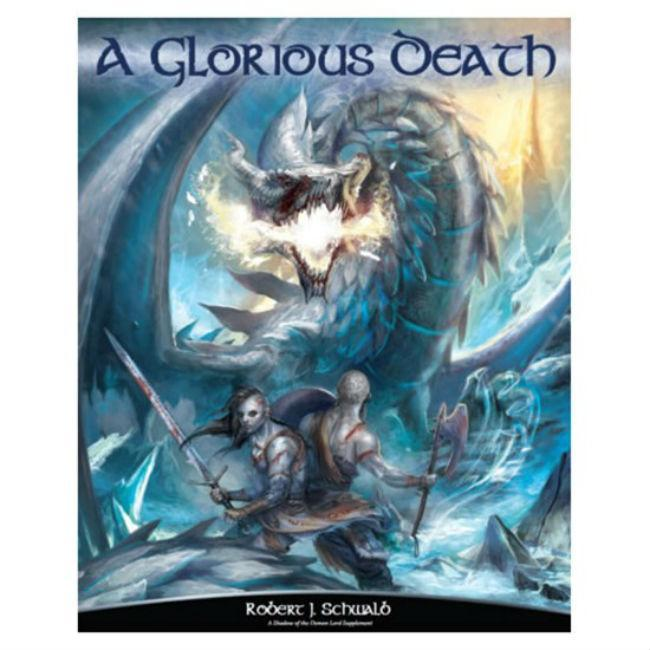 SotDL: A Glorious Death Role Playing Games Schwalb Entertainment