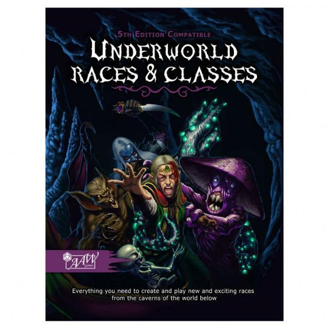 Underworld Races & Classes 5th Edition Role Playing Games AAW Games
