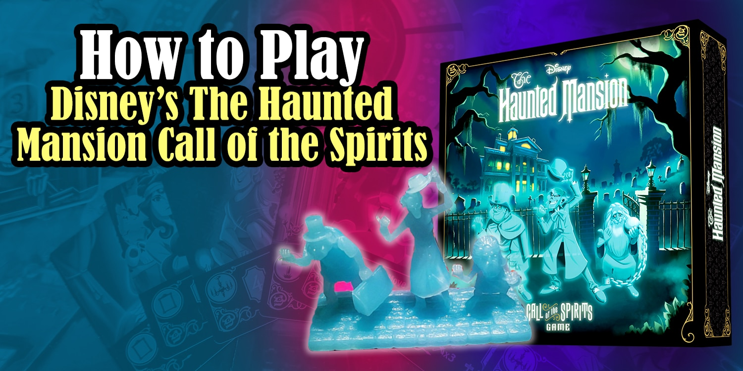 How to Play Disneys The Haunted Mansion Board Game