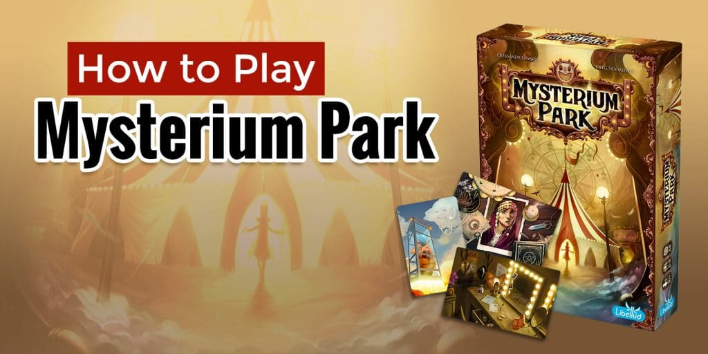 How to Play Mysterium Park