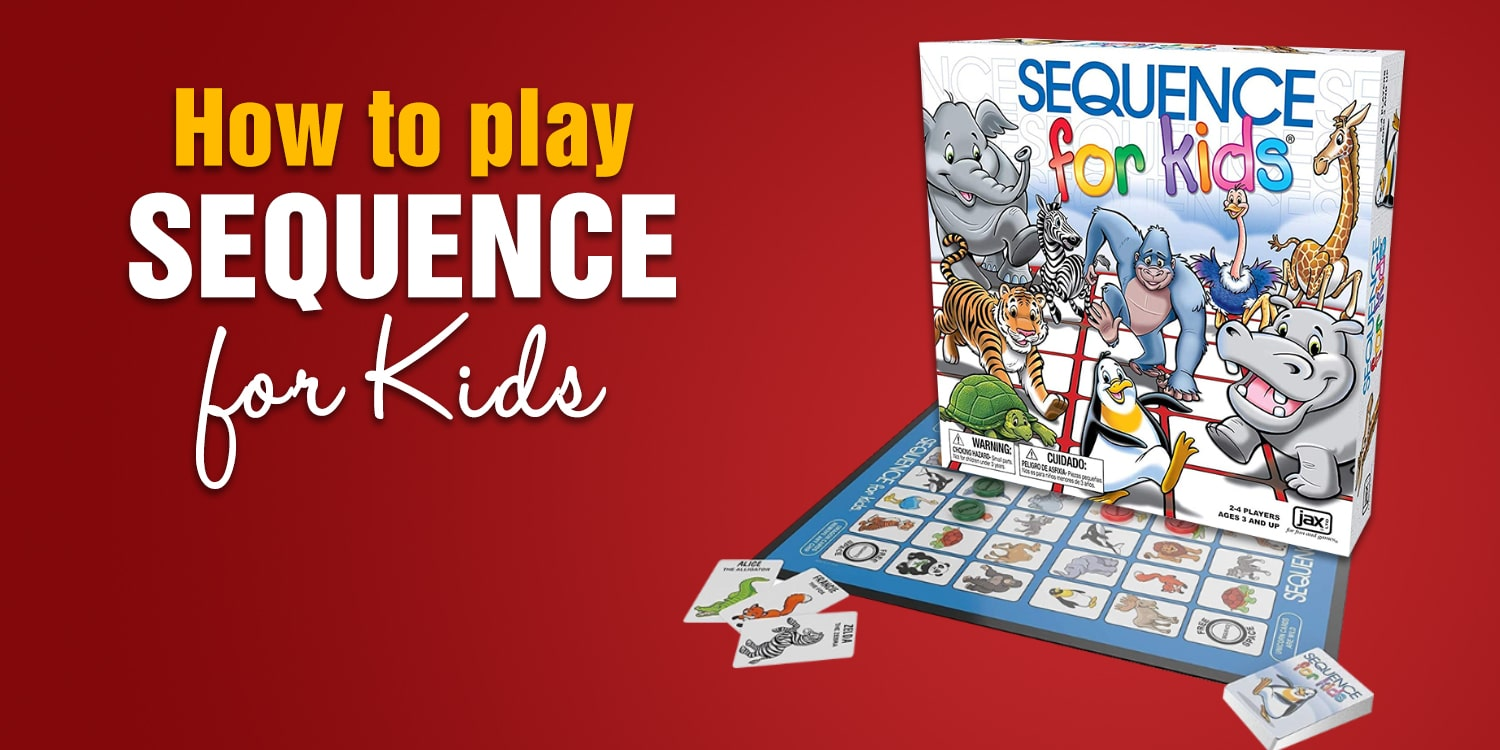 How to Play Sequence for Kids