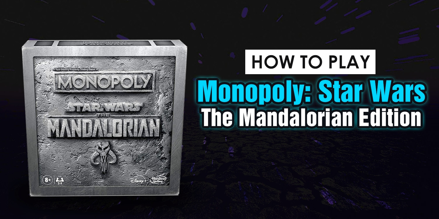 How to Play Monopoly The Mandalorian Edition